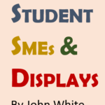 STUDENT SMEs & DISPLAYS