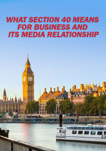 What Section 40 means for business and its media relationship